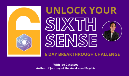 Unlock Your 6th Sense Breakthrough Challenge with Joe Gacoscos