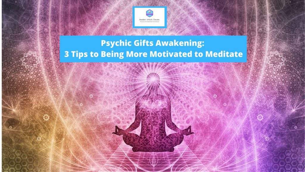 3 Tips to Being More Motivated to Meditate